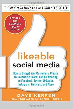 Likeable Social Media, Revised and Expanded: How to Delig...