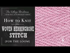 How to Knit the Woven Herringbone Stitch {For the Loom} - YouTube