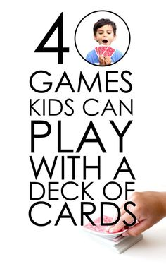 40 Games Kids Can Play With a Deck of Cards -- Delia-Creates
