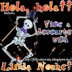 Hola, hola!! Vine a desearte una Linda noche!