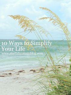 10 Ways to Simplify Your Lifestyle www.starfishcottageblog.com