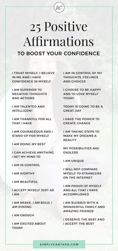 25 Positive Affirmations To Boost Your Confidence - Simply Cantara 25 Positive affirmations to boost your confidence. Said daily, these affirmations can build self-esteem, self-love and give you a confidence boost. Positive Self Affirmations, Positive Affirmations Quotes, Morning Affirmations, Affirmation Quotes, Quotes Positive, Affirmations Confidence, Affirmations For Love, Quotes About Confidence, Negative Thoughts Quotes