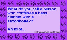 """Someone brought there little sister in the band room and she saw the marching tuba on the floor and she said, """"wow that's a big trumpet""""omg I cringed so bad"""