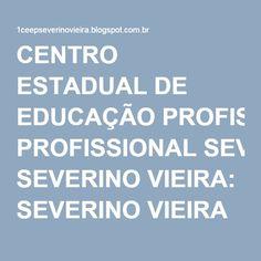 CENTRO ESTADUAL DE EDUCAÇÃO PROFISSIONAL SEVERINO VIEIRA: SEVERINO VIEIRA