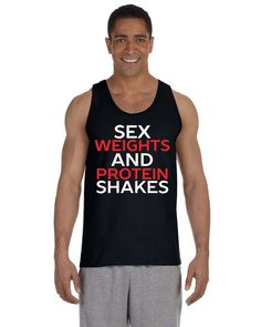 Funny workout tank top for the gym. Sex Weights and Protein Shakes ➤WHAT YOULL GET FOR THIS LISTING:    Unisex fit made with 4.5 oz. 100% ring-spun