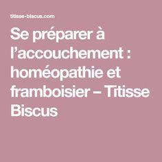 Se préparer à l'accouchement : homéopathie et framboisier – Titisse Biscus