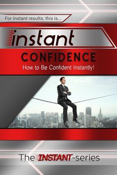 How to Be Confidence Instantly!  http://www.amazon.com/dp/B00O6839H8/