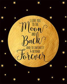 Moon Quotes Discover Inspirational QuoteI Love You to the Moon and Back Infinity and Beyond Forever and Ever Infinity And Beyond Forever And Ever Nursery Forever Love Quotes, Love Yourself Quotes, Love Poems, Love Quotes For Him, Disney Quotes About Love, Full Moon Quotes, Good Night Quotes, Husband Quotes, True Quotes