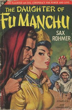 "Sax Rohmer - The Daughter of Fu Manchu Avon Books 1949 Cover Artist: Ann Cantor ""She flaunted an evil conspiracy for evil and love. Pulp Fiction Kunst, Pulp Fiction Book, Pulp Novel, Comics Vintage, Art Vintage, Vintage Books, Pulp Magazine, Magazine Art, Magazine Covers"