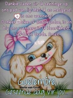 Night Wishes, Good Morning Wishes, Lekker Dag, Afrikaanse Quotes, Goeie More, Morning Prayers, Positive Attitude, Friendship Quotes, Coloring Pages