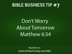 Bible Business Tip #7: Don't Worry About Tomorrow