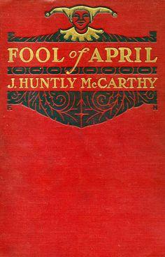 Fool of April - J. Huntly McCarthy (1914)
