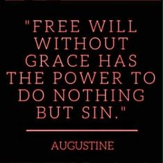"""Character Growth Concept by St. Augustine - """"Free will without grace. Catholic Quotes, Biblical Quotes, Religious Quotes, Spiritual Quotes, Bible Quotes, Bible Verses, Quotes About God, Quotes To Live By, St Augustine Quotes"""