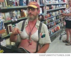 People of Walmart, the wrong way to wear suspenders!!! Jeez! It doesn't even match his bra!!!!!