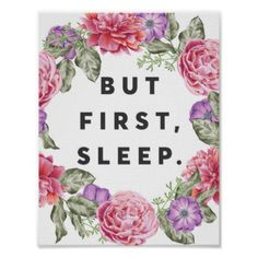 #pretty - #But First Sleep Poster