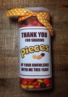 "Teacher Appreciation Gift - Reese's Pieces in a Crystal Light container. ""Thank you for sharing pieces of your knowledge with me this year! Employee Appreciation Gifts, Teacher Appreciation Week, Homemade Gifts, Diy Gifts, Crystal Light Containers, Just In Case, Just For You, I Just Said, Let It Be"
