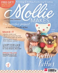 Mollie Makes issue Make needle-felted kittens, appliqué a retro-inspired handbag, knit a diamond jumper, embroider constellation wall hanging and lots Miniature Crafts, Miniature Dolls, Crafts To Make, Diy Crafts, Mollie Makes, Magazine Crafts, Craft Online, Crochet Magazine, Book Crafts
