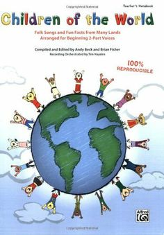 Children of the World: Folk Songs and Fun Facts from Many Lands, Arranged for Beginning 2-Part Voices von Andy Beck und weiteren, http://www.amazon.de/dp/073905838X/ref=cm_sw_r_pi_dp_x02jtb1D1PE1Q