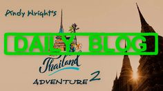 Andys Thailand Adventure 2: Day 28 Part One