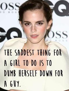 Emma Watson Quotes...I think that she is entirely right in this.  People should be proud of intelligence.