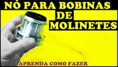 Nó para Bobina de Molinetes - Aula de Molinetes [Pescas e Dicas]