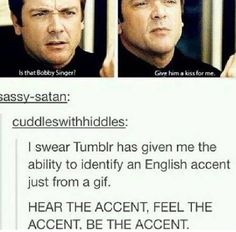 Feel the accent<< I randomly start throwing Irish, Scotting and British accents in my sentences which is hella weird