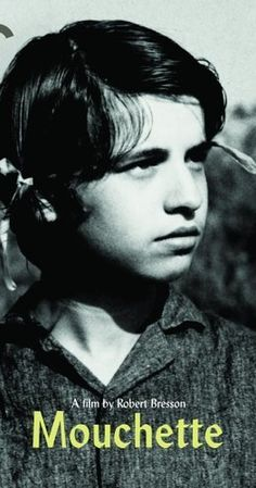 Directed by Robert Bresson. With Nadine Nortier, Jean-Claude Guilbert, Marie Cardinal, Paul Hebert. Mouchette is a young girl living in the country. Her mother is dying and her father does not take care of her. Mouchette remains silent in the face of the humiliations she undergoes. One night in a wood, she meets Arsene, the village poacher, who thinks he has just killed the local policeman. He tries to use Mouchette to build an alibi.