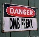 DMB Freak - LOL I think I may need this at least until I get through this phase!!! HA