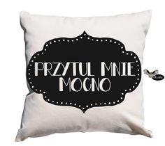 Przytul mnie mocno, poduszka dekoracyjna
