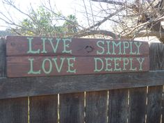 Rustic Sign - Live Simply, Love Deeply.