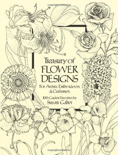 Susan Gaber Treasury of Flower Designs for Artists, Embroiderers and Craftsmen (Dover Pictorial Archive)