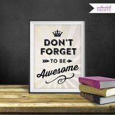 Be Awesome Printable. Perfect and easy decor for a home office, kid's room or family room!