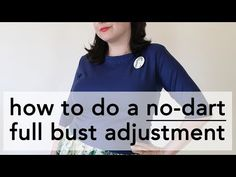 No-Dart Full Bust Adjustment Tutorial | Vintage on Tap - YouTube
