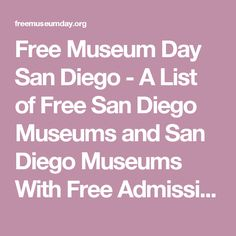 Free Museum Day San Diego - A List of Free San Diego Museums and San Diego Museums With Free Admission Days