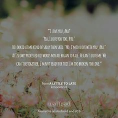 "I'm reading ""A Little to Late"" on #Wattpad. #Romance #Quote"
