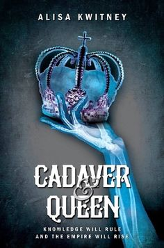 Cover Reveal: Cadaver & Queen by Alisa Kwitney - On sale February 27, 2018! #CoverReveal