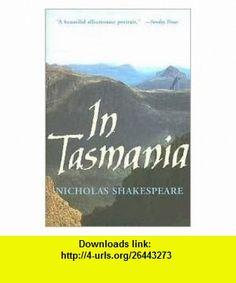 In Tasmania Publisher Overlook Hardcover Nicholas Shakespeare ,   ,  , ASIN: B004NPW89E , tutorials , pdf , ebook , torrent , downloads , rapidshare , filesonic , hotfile , megaupload , fileserve