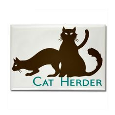Sometimes you just feel like a cat herder - Gift Ideas For Cat Lovers (CafePress.com)
