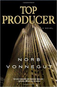 Top Producer: A Novel: Norb Vonnegut: 9780312384616: Amazon.com: Books