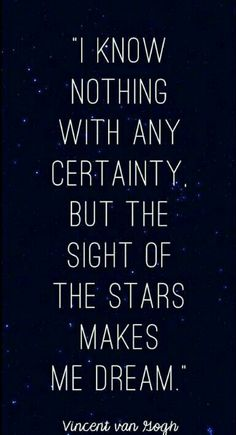 I know nothing with any certainty..
