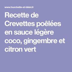 Recette de Crevettes poêlées en sauce légère coco, gingembre et citron vert