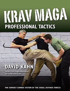 Krav Maga Professional Tactics: The Contact Combat System of the Israel Defense Forces - http://www.darrenblogs.com/2016/08/krav-maga-professional-tactics-the-contact-combat-system-of-the-israel-defense-forces/