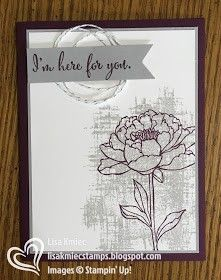 Stampin' with Lisa: You've Got This for CASE-ing Tuesday Flower Stamp, Flower Cards, Cards For Friends, Friend Cards, Simply Stamps, Big Flowers, Watercolor Cards, Distress Ink, Peonies