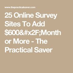 25 Online Survey Sites To Add $600/Month or More - The Practical Saver