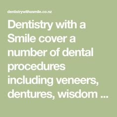 Dentistry with a Smile cover a number of dental procedures including veneers, dentures, wisdom tooth extraction, teeth whitening, fillings & more - call now. Wisdom Tooth, Dental Procedures, Teeth Whitening, Dentistry, Number, Smile, Cover, Tooth Bleaching, Dental
