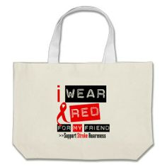 Stroke Awareness I Wear Red Ribbon For My Friend Canvas Bags by giftsforawareness.com #StrokeAwareness #StrokeAwarenesstotebags