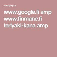 www.google.fi amp www.finmane.fi teriyaki-kana amp