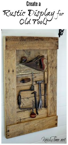 Woodworking Projects Keepsake Old Tools Display - Create a rustic display for old tools or other family keepsakes. Tutorial by Knick of Time - contributor at My Repurposed Life. Antique Tools, Vintage Tools, Woodworking Projects, Diy Projects, Pallet Projects, Old Wood Projects, Woodworking Articles, Woodworking Chisels, Welding Projects