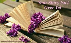 Your Story's Not Over Yet  http://www.awellroundedwoman.com/#!Your-Storys-Not-Over-Yet/c24iz/56a1638e0cf2d9eee76bcfdf