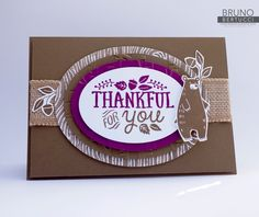 Bruno Bertucci | Stampin' Up! | stampinbruno | Freshly Made Sketches | Retiring Products | Thankful for You | Thankful Forest Friends | Into the Woods | Woodland Textured Impressions Embossing Folder | Handmade Card
